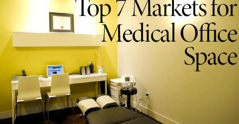 Top 7 Markets for Medical Office  Space