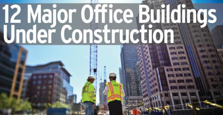 12 Major Office Buildings Under Construction