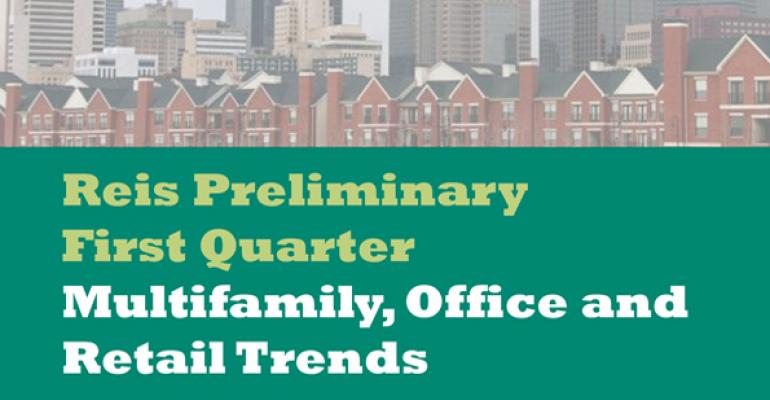 Reis Preliminary  First Quarter Multifamily, Office and Retail Trends