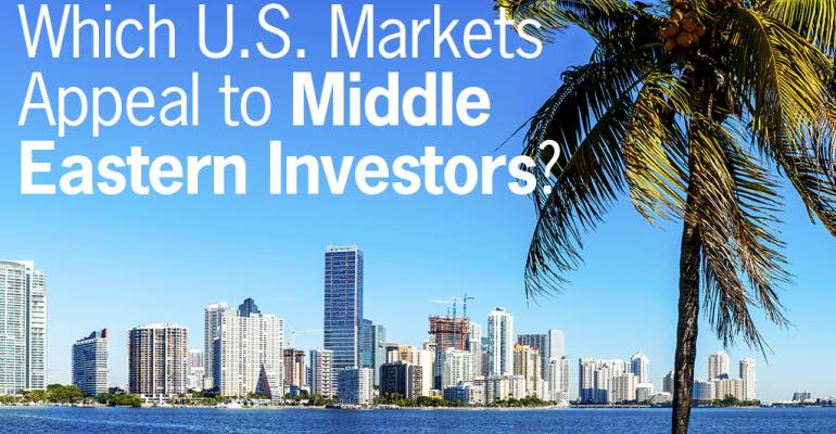 Which U.S. Markets Appeal to Middle Eastern Investors?