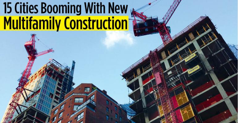 15 Cities Booming With New Multifamily Construction
