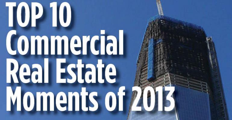 Top 10 Commercial Real Estate Moments of 2013