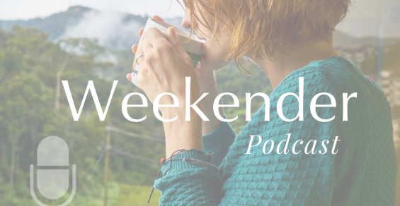 The Weekender Podcast, Episode 11