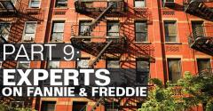 Part 9: Multifamily Experts Sound Off on Fannie Mae and Freddie Mac