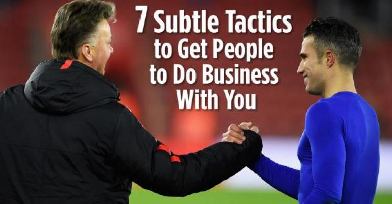 Seven Subtle Tactics to Get People to Do Business With You