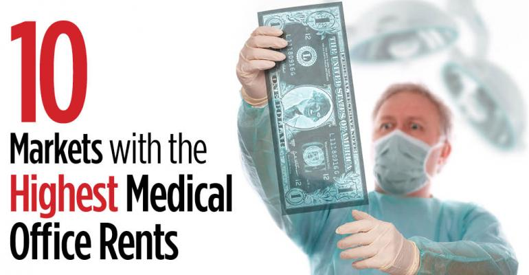 10 Markets with Highest Asking Medical Office Rents