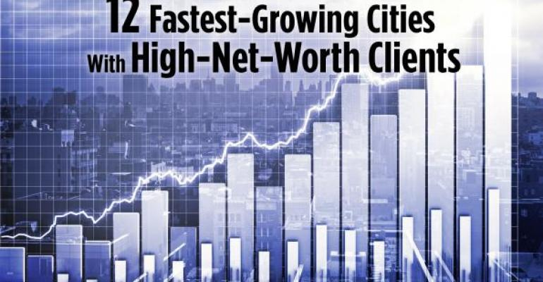 The 12 Fastest-Growing Cities With High-Net-Worth Clients