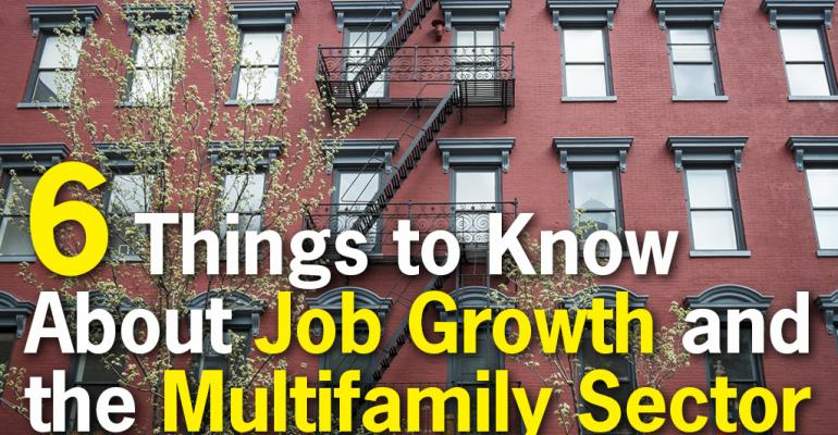 Six Things to Know About Job Growth and the Multifamily Sector
