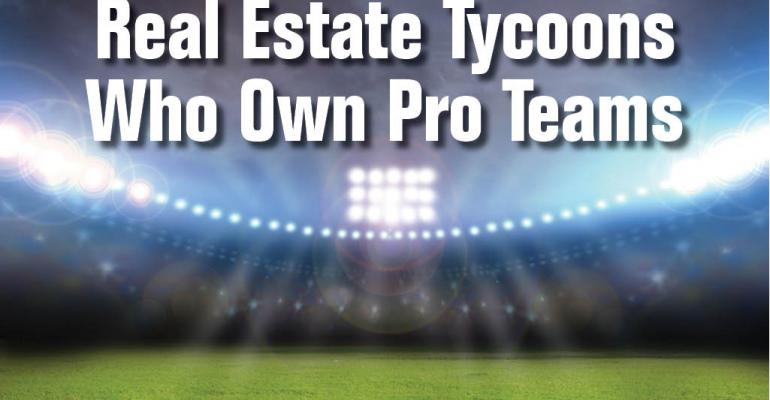 12 Real Estate Tycoons Who Own Pro Teams