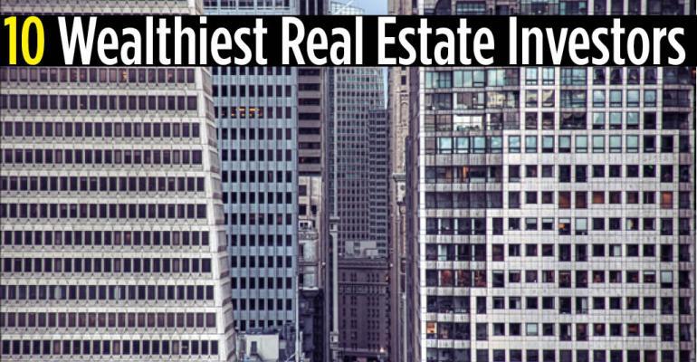 10 Wealthiest Real Estate Investors